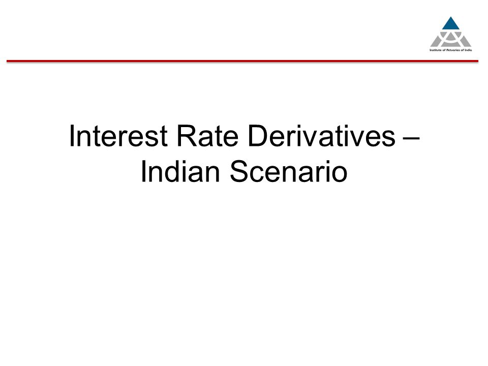 Interest Rate Derivatives – Indian Scenario