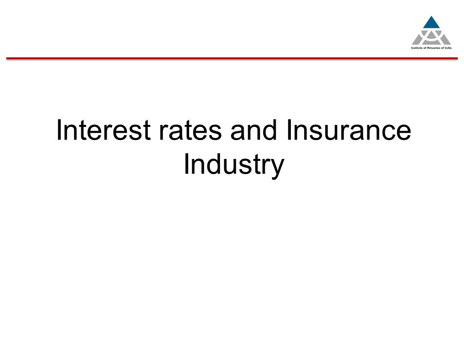 Interest rates and Insurance Industry