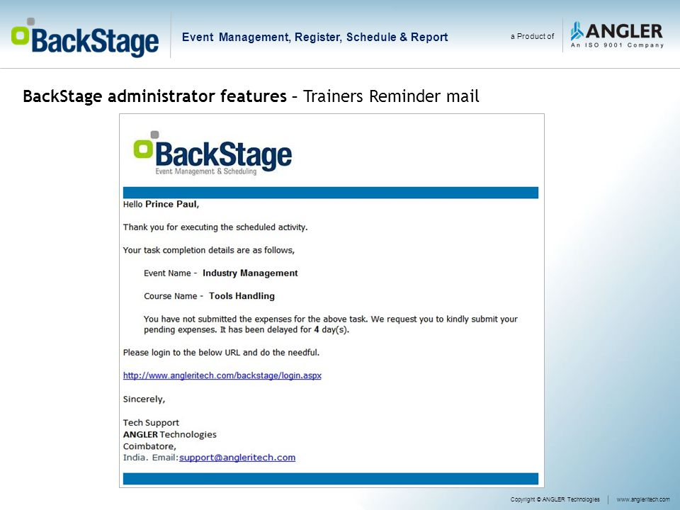 a Product of Event Management, Register, Schedule & Report BackStage administrator features – Trainers Reminder mail Copyright © ANGLER Technologieswww.angleritech.com