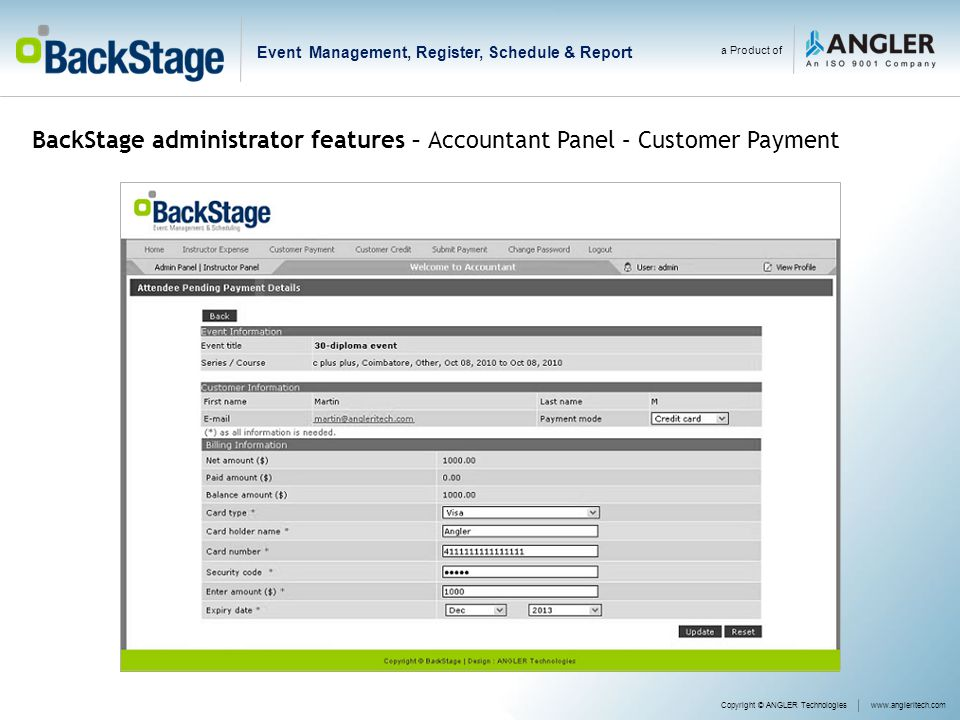 a Product of Event Management, Register, Schedule & Report Copyright © ANGLER Technologieswww.angleritech.com BackStage administrator features – Accountant Panel – Customer Payment