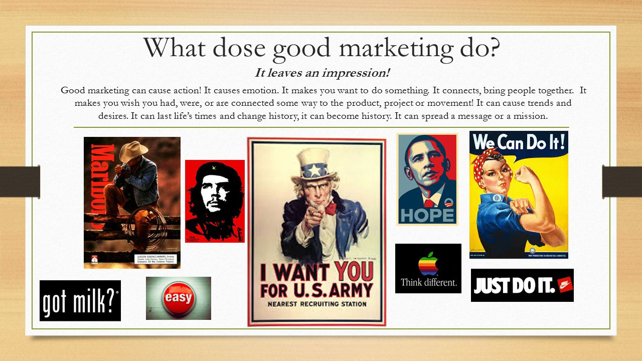 What dose good marketing do. It leaves an impression.