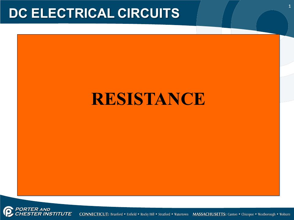 1 DC ELECTRICAL CIRCUITS RESISTANCE