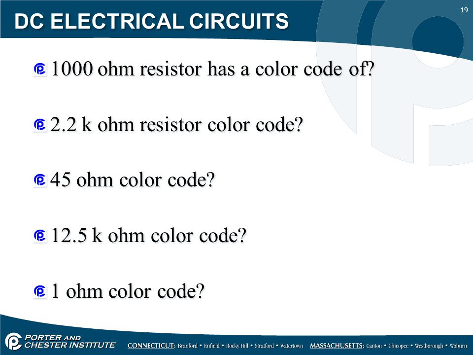 19 DC ELECTRICAL CIRCUITS 1000 ohm resistor has a color code of.
