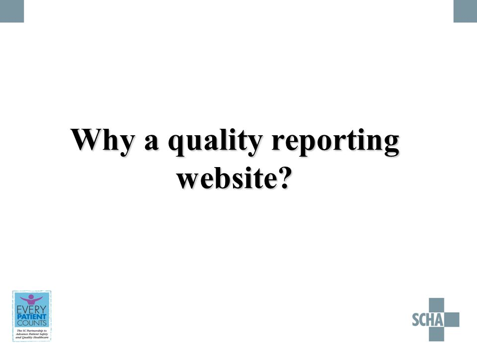 Why a quality reporting website