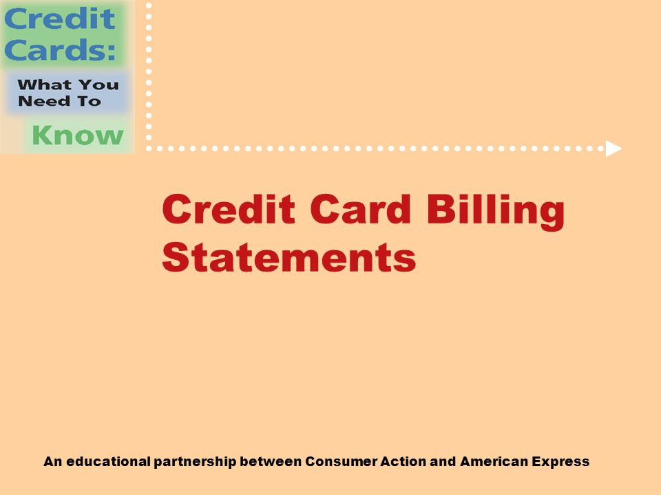 An educational partnership between Consumer Action and American Express Credit Card Billing Statements