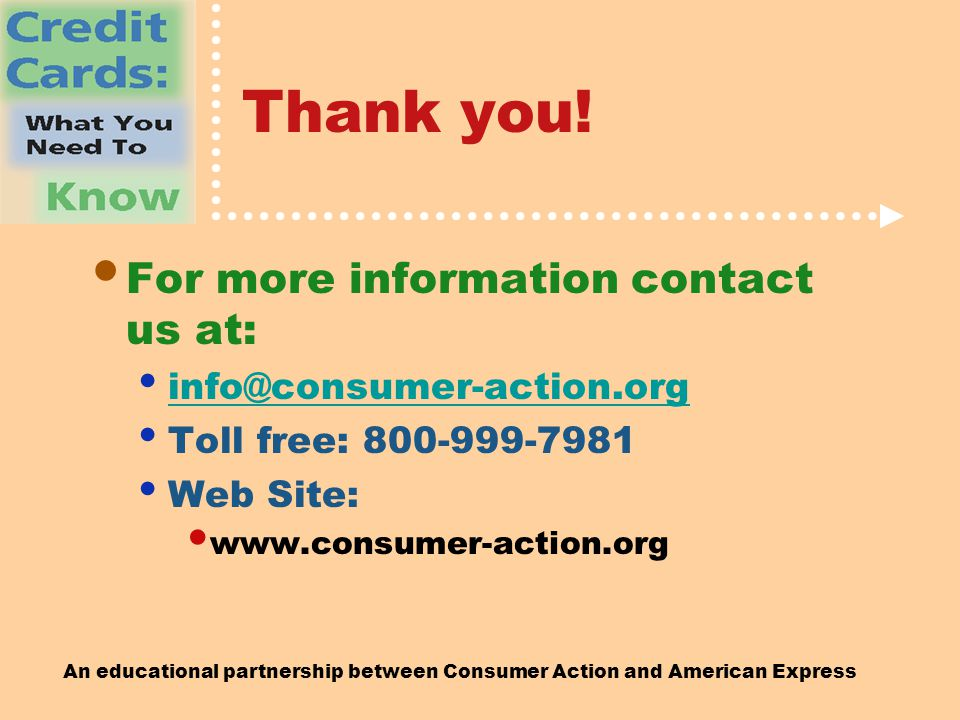 An educational partnership between Consumer Action and American Express Thank you.