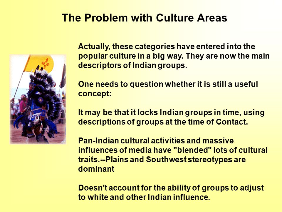 The Problem with Culture Areas Actually, these categories have entered into the popular culture in a big way.