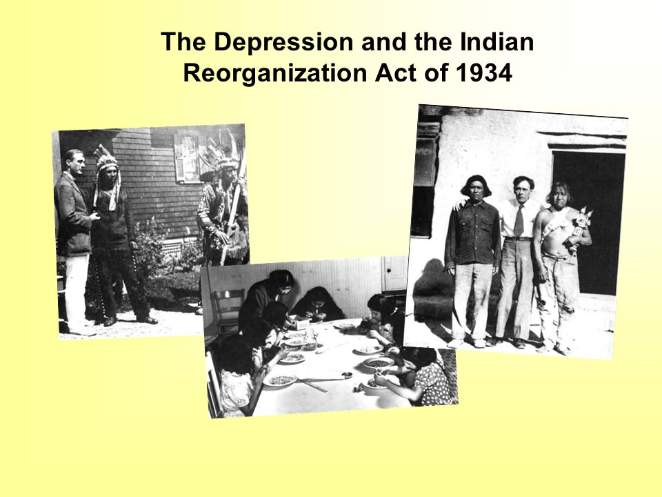 The Depression and the Indian Reorganization Act of 1934