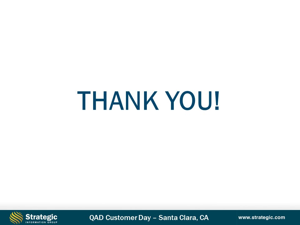 QAD Customer Day – Santa Clara, CA THANK YOU!