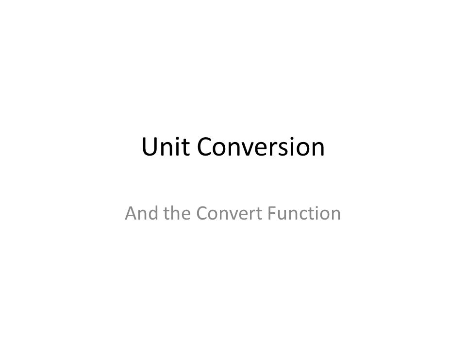 Unit Conversion And the Convert Function