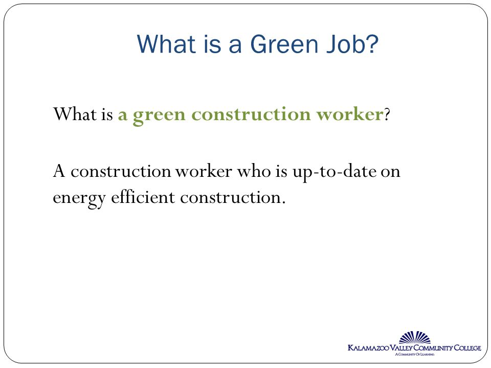 What is a Green Job. What is a green construction worker.