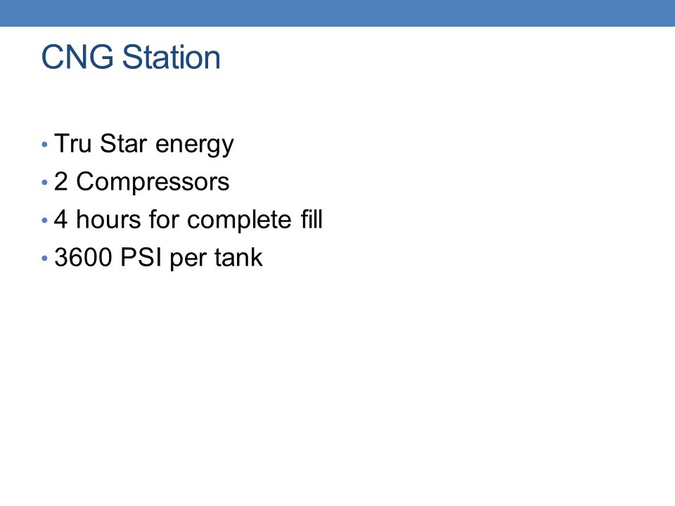 CNG Station Tru Star energy 2 Compressors 4 hours for complete fill 3600 PSI per tank
