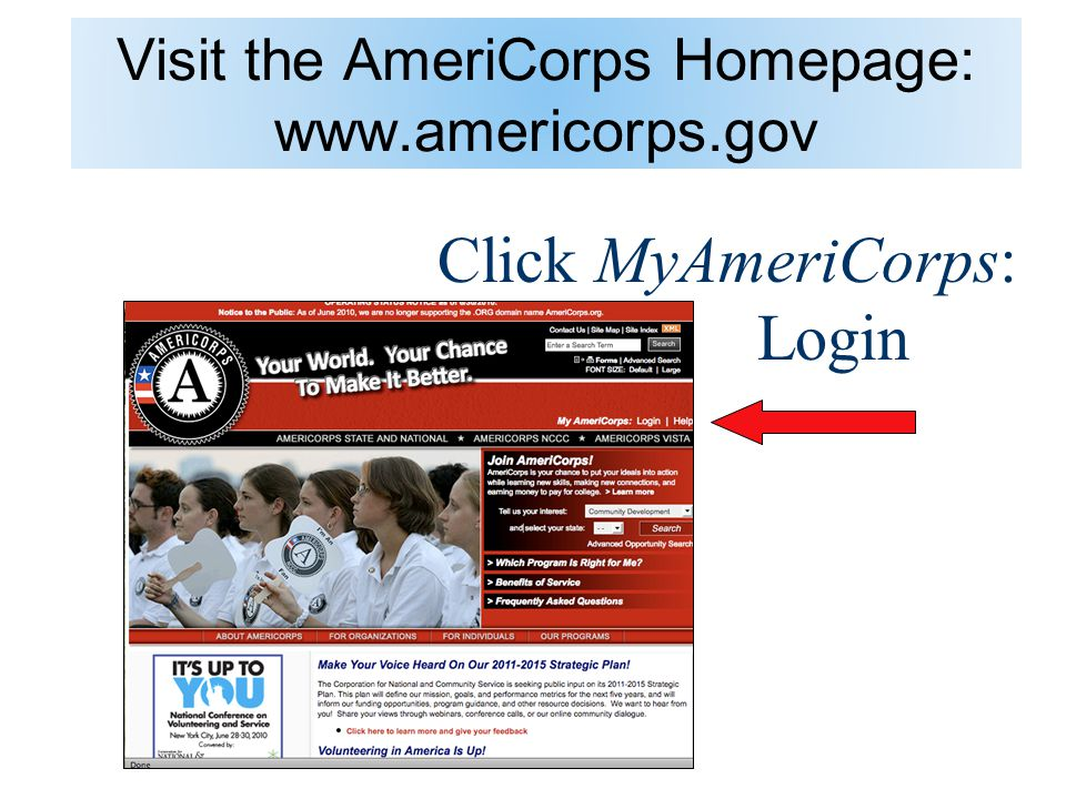 Visit the AmeriCorps Homepage:   Click MyAmeriCorps: Login