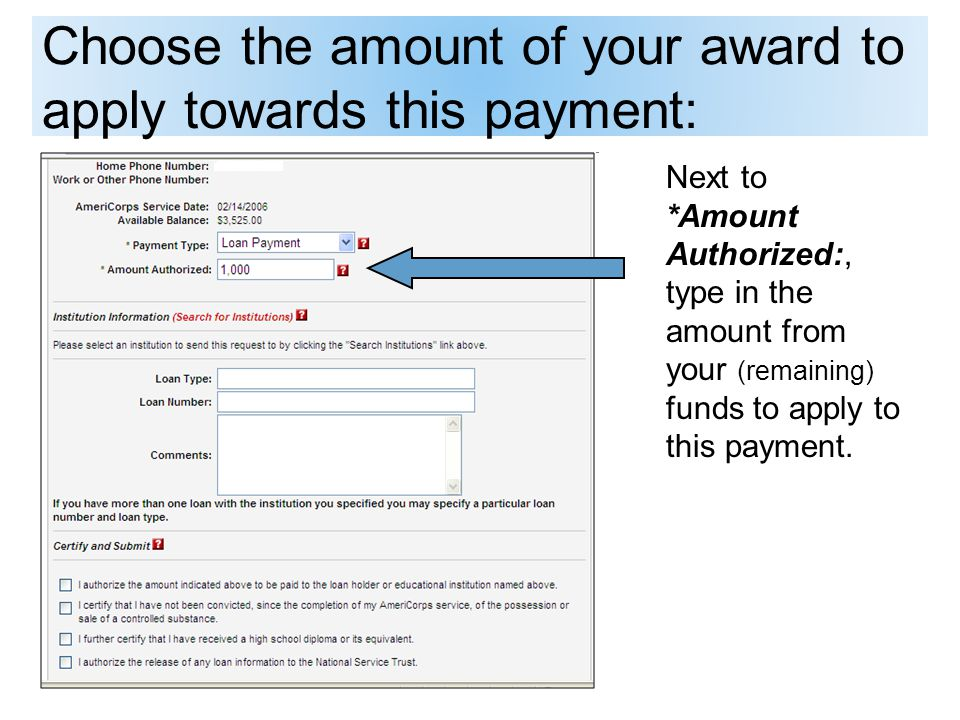 Choose the amount of your award to apply towards this payment: Next to *Amount Authorized:, type in the amount from your (remaining) funds to apply to this payment.
