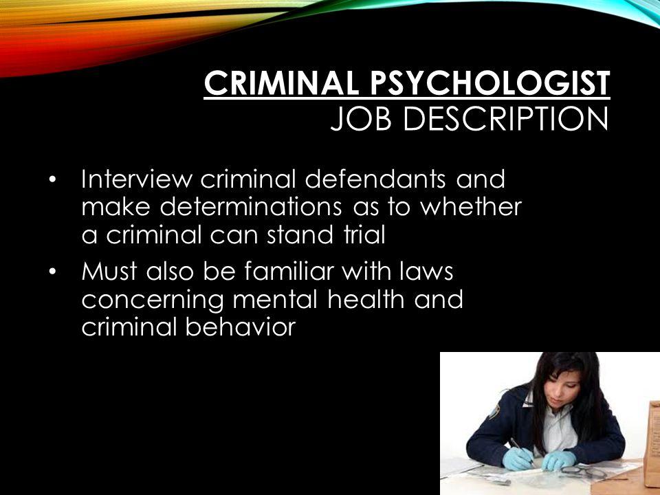 CRIMINAL PSYCHOLOGIST Tayla Oliver Mrs. Jones English IV- 3A 12 ...
