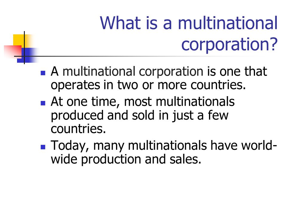 What is a multinational corporation.