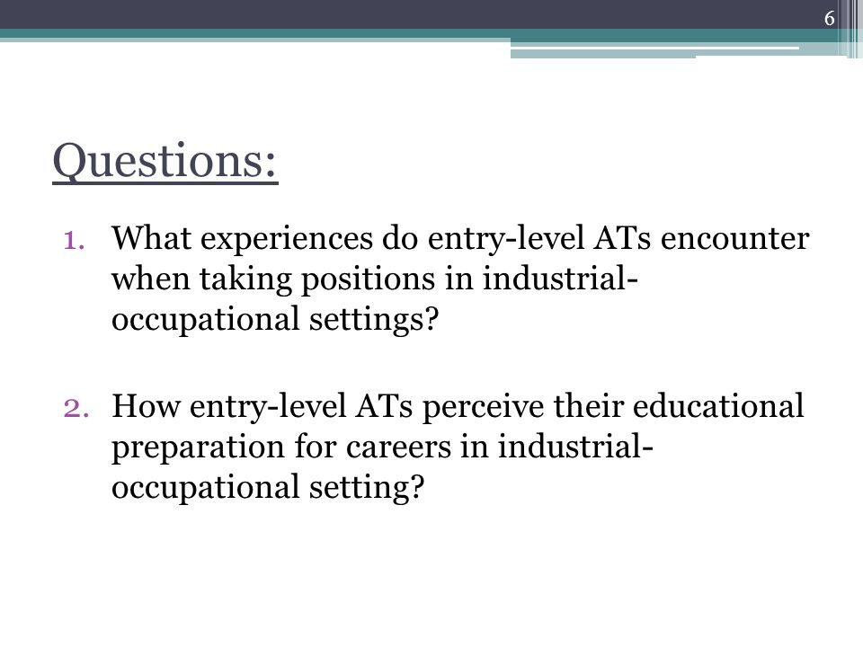 1.What experiences do entry-level ATs encounter when taking positions in industrial- occupational settings.