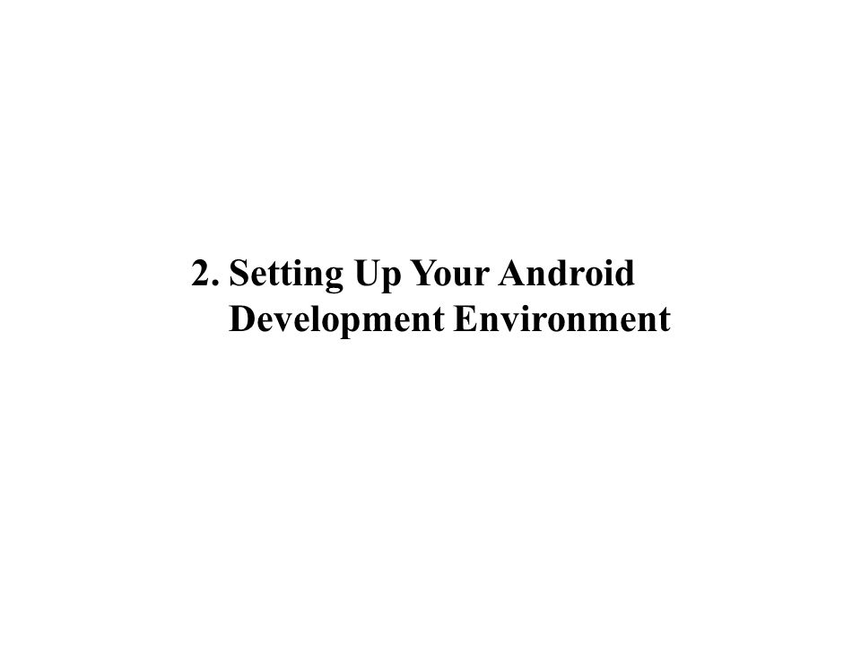 2. Setting Up Your Android Development Environment