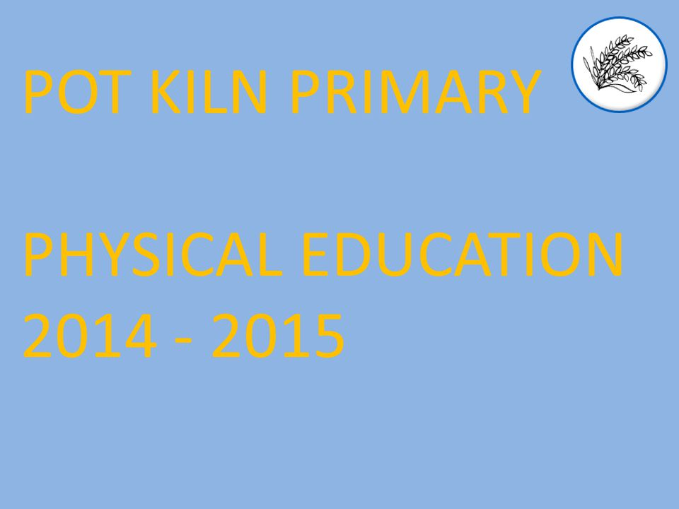 POT KILN PRIMARY PHYSICAL EDUCATION