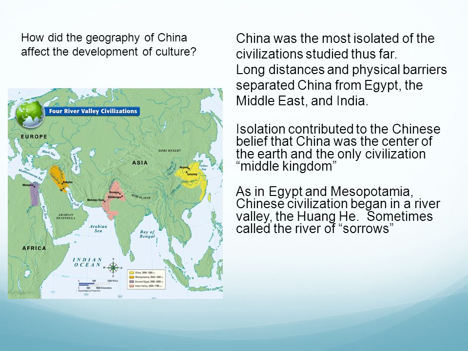 How did the geography of China affect the development of culture.