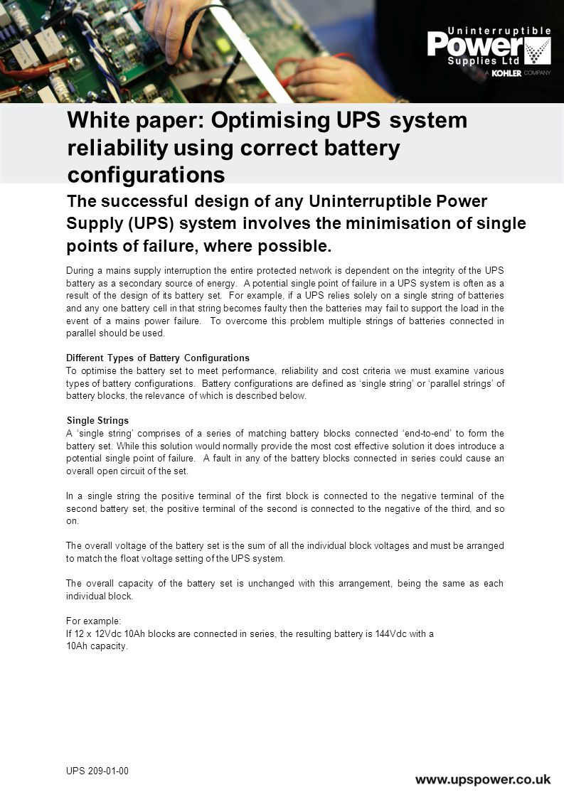 During a mains supply interruption the entire protected network is dependent on the integrity of the UPS battery as a secondary source of energy.