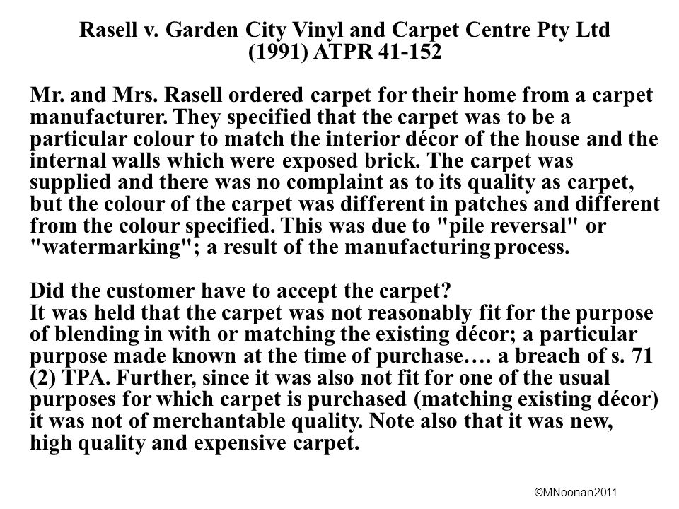 ©MNoonan2011 Rasell v. Garden City Vinyl and Carpet Centre Pty Ltd (1991) ATPR 41-152 Mr.