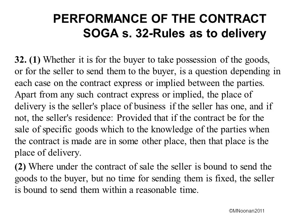 ©MNoonan2011 PERFORMANCE OF THE CONTRACT SOGA s. 32-Rules as to delivery 32.