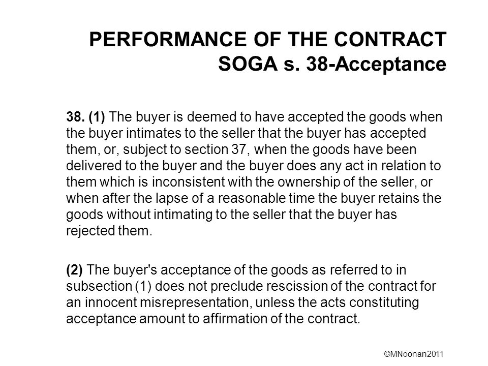 ©MNoonan2011 PERFORMANCE OF THE CONTRACT SOGA s. 38-Acceptance 38.