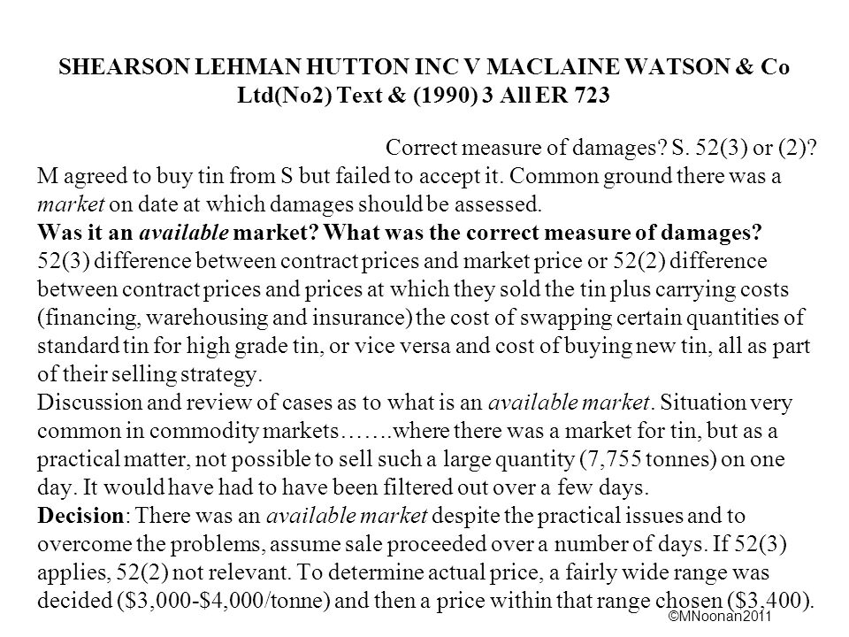 ©MNoonan2011 SHEARSON LEHMAN HUTTON INC V MACLAINE WATSON & Co Ltd(No2) Text & (1990) 3 All ER 723 Correct measure of damages.
