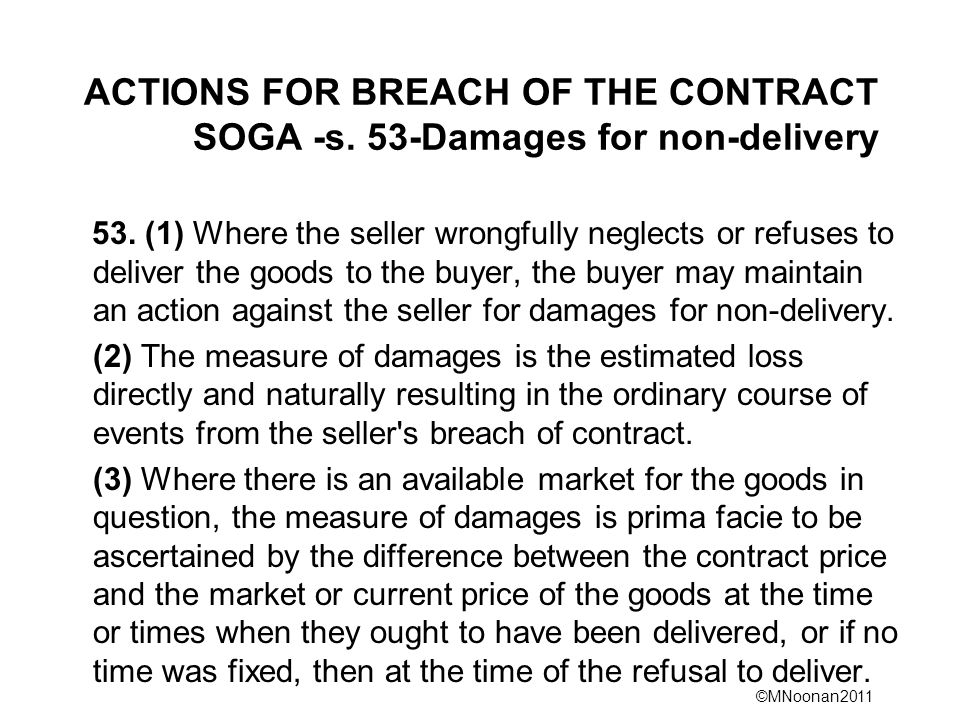 ©MNoonan2011 ACTIONS FOR BREACH OF THE CONTRACT SOGA -s.