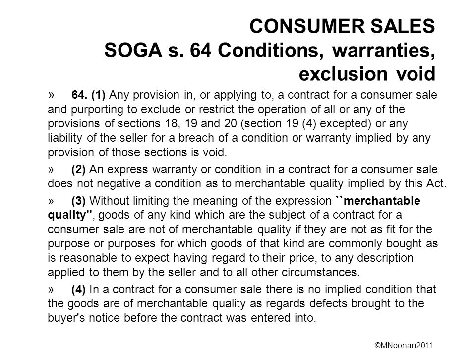 ©MNoonan2011 CONSUMER SALES SOGA s. 64 Conditions, warranties, exclusion void » 64.