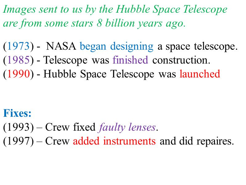 (1973) - NASA began designing a space telescope. (1985) - Telescope was finished construction.