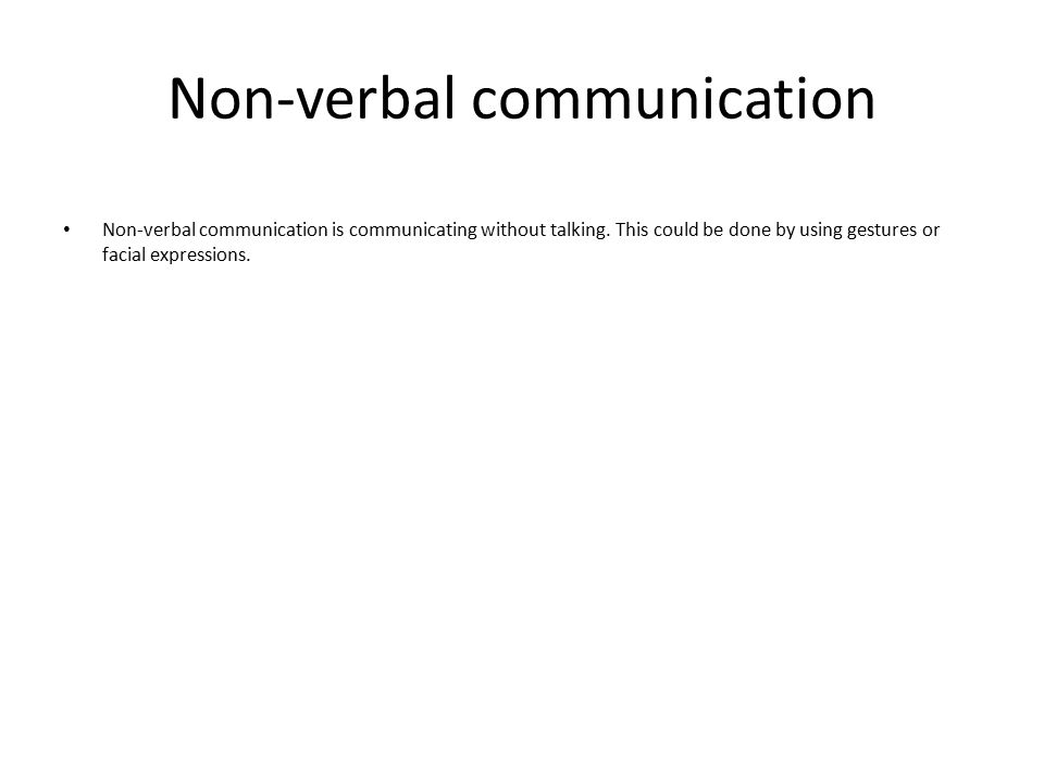 interpersonal skills in the workplace attributes   nonverbal communication nonverbal communication is communicating out talking this could be