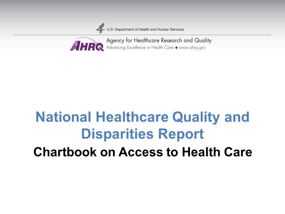 National Healthcare Quality and Disparities Report Chartbook on Access to Health Care