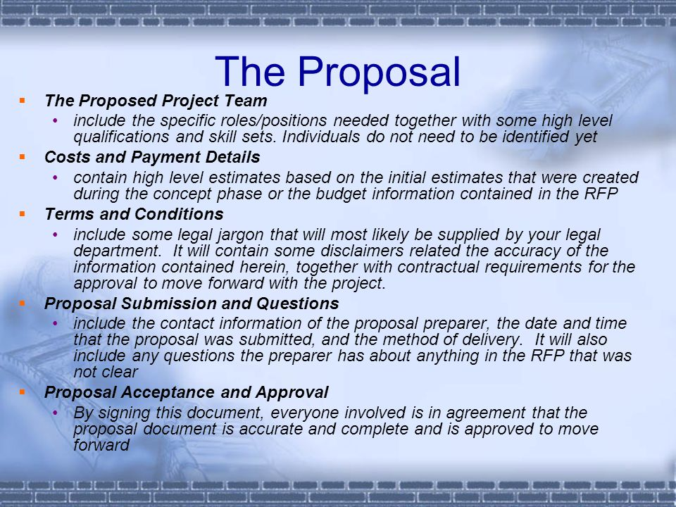 The Proposal  The Proposed Project Team include the specific roles/positions needed together with some high level qualifications and skill sets.