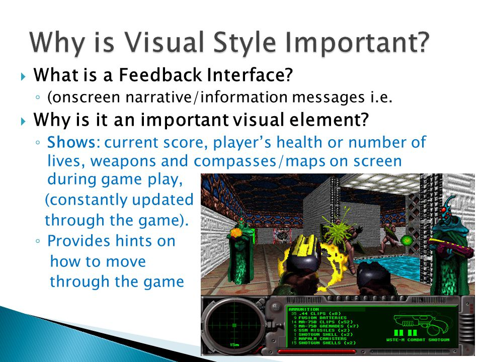 What is a Feedback Interface. ◦ (onscreen narrative/information messages i.e.