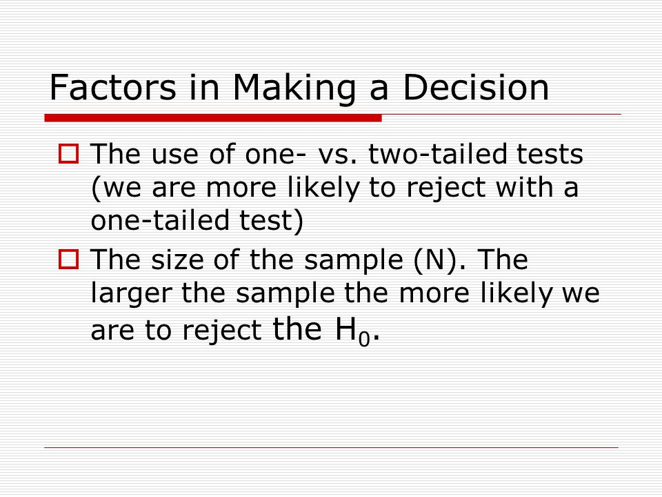 Factors in Making a Decision  The use of one- vs.