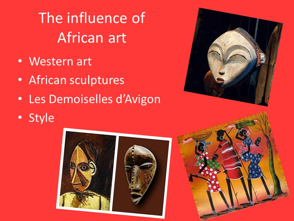 The influence of African art Western art African sculptures Les Demoiselles d'Avigon Style