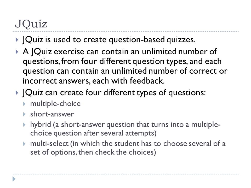 JQuiz  JQuiz is used to create question-based quizzes.