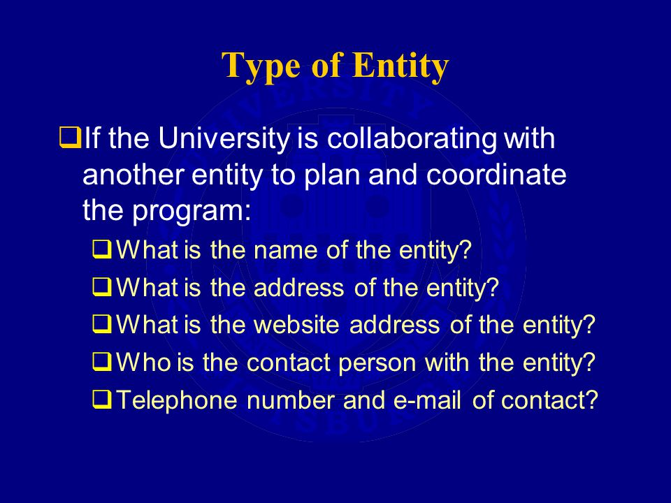 Type of Entity  If the University is collaborating with another entity to plan and coordinate the program:  What is the name of the entity.