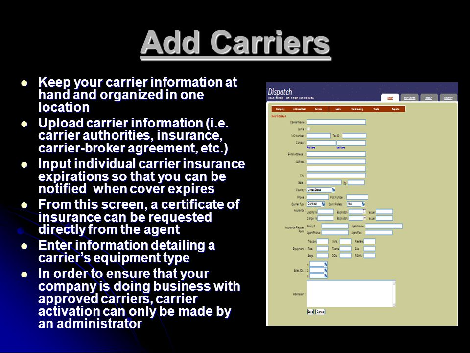 Add Carriers Keep your carrier information at hand and organized in one location Keep your carrier information at hand and organized in one location Upload carrier information (i.e.