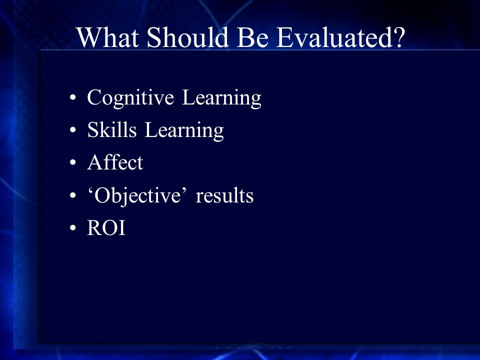What Should Be Evaluated Cognitive Learning Skills Learning Affect 'Objective' results ROI