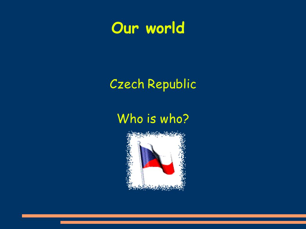 Czech Republic Who is who Our world