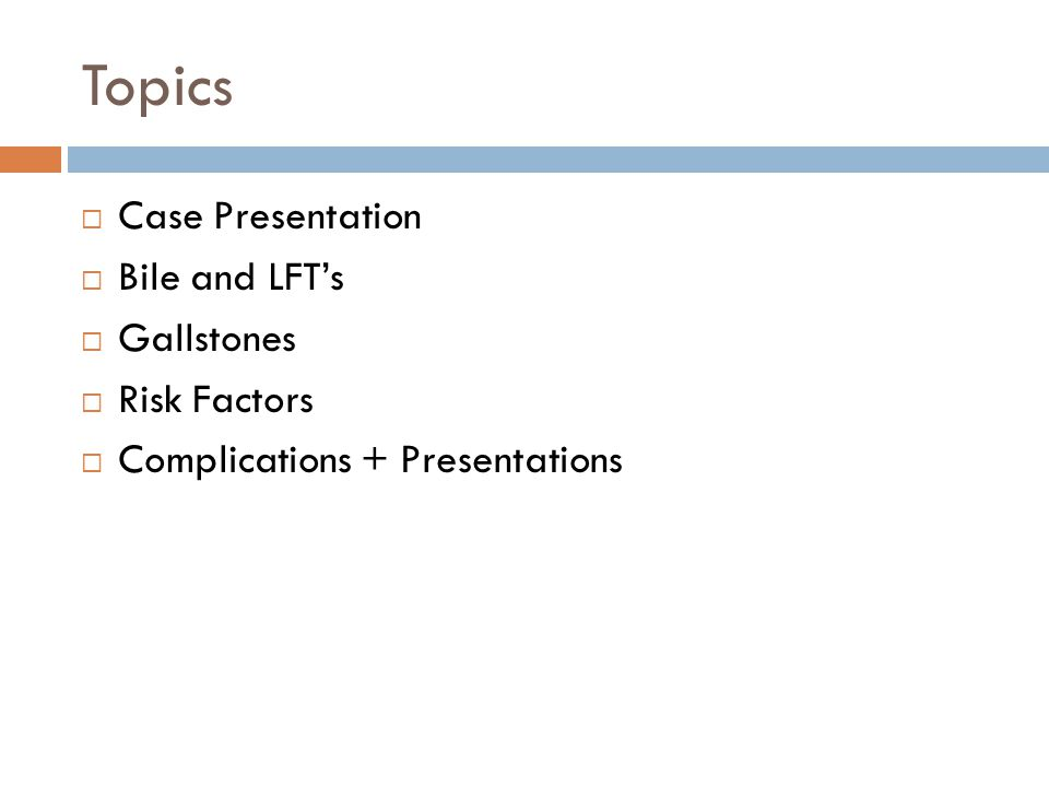gallstones and pancreatitis alex knight topics  case  2 topics  case presentation  bile and lft s  gallstones  risk factors  complications presentations