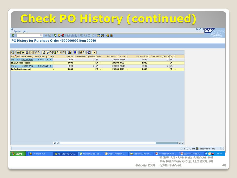 Check PO History (continued) January 2008 © SAP AG - University Alliances and The Rushmore Group, LLC 2008.