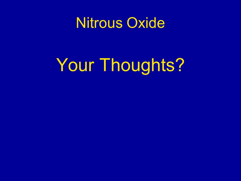 Nitrous Oxide Your Thoughts