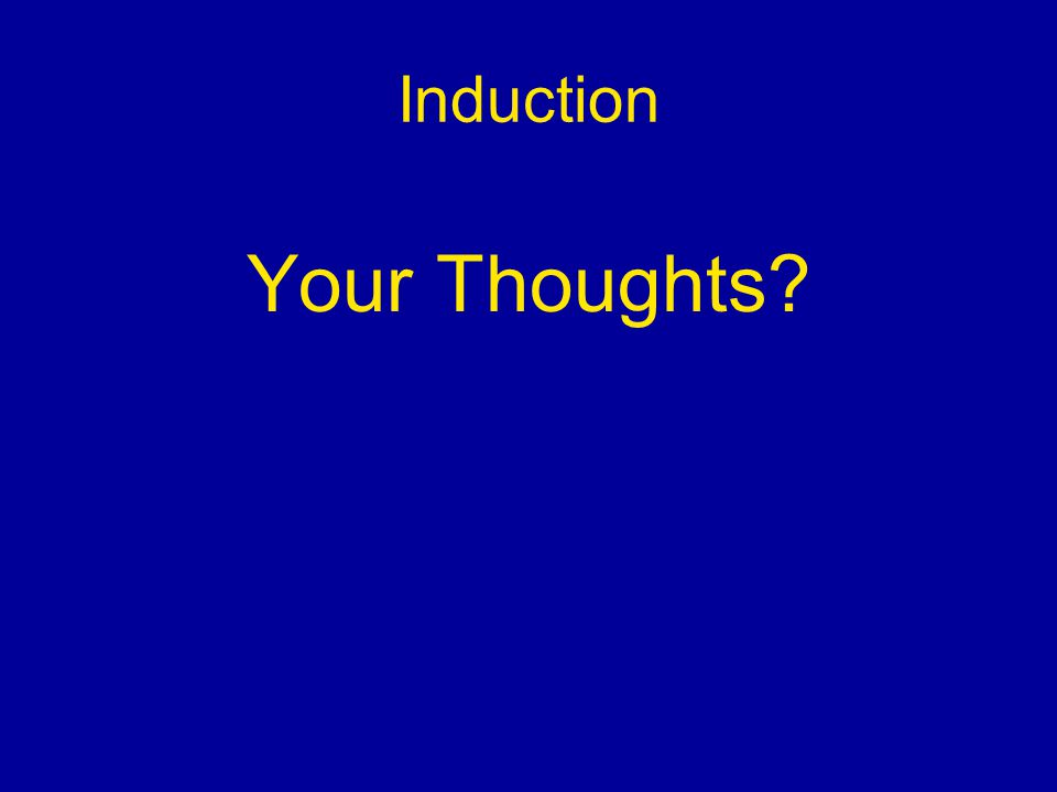 Induction Your Thoughts