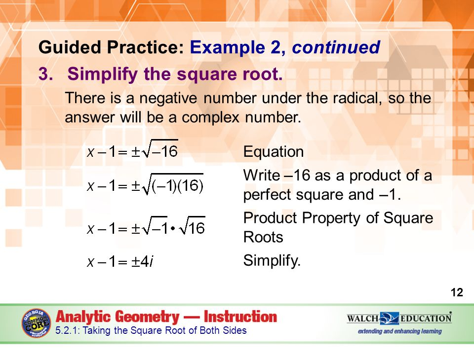 Guided Practice: Example 2, continued 3.Simplify the square root.
