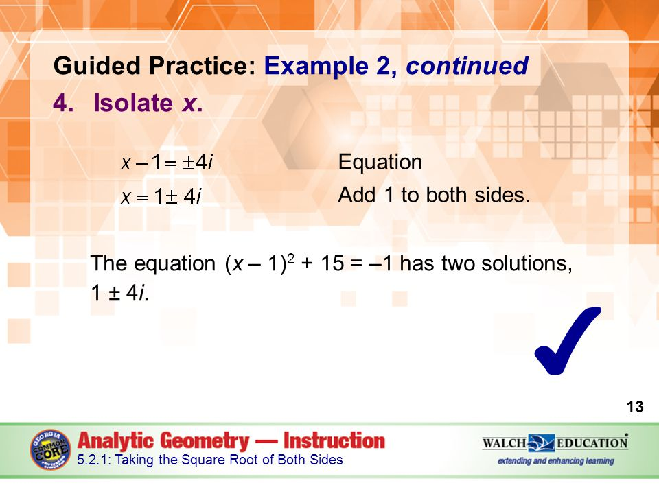 Guided Practice: Example 2, continued 4.Isolate x.