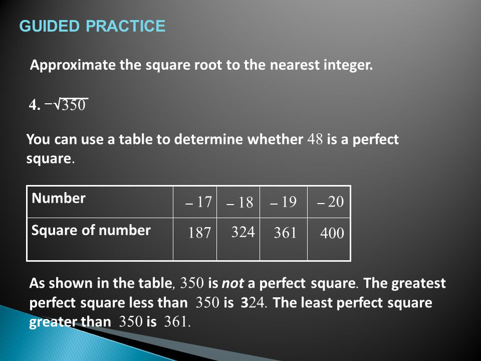As shown in the table, 350 is not a perfect square.